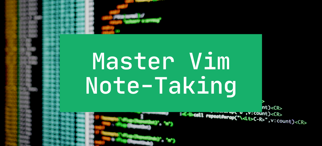 Master Vim Note-Taking